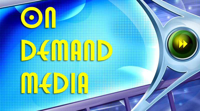 View our On Demand Media